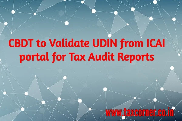 cbdt-to-validate-udin-from-icai-portal-for-tax-audit-reports