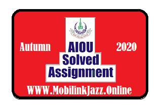 AIOU Bachelor (BA/B.Com) Autum  2020 Solved Assignments