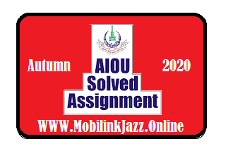AIOU Bachelor (BA/B.Com) Autumn 2020 Solved Assignments
