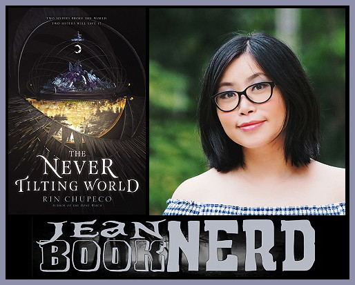 The Never Tilting World by Rin Chupeco blog tour