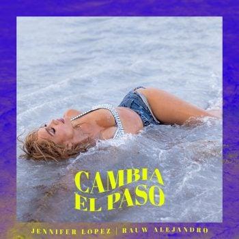 Rauw Alejandro ft Jennifer Lopez - Cambia el Paso