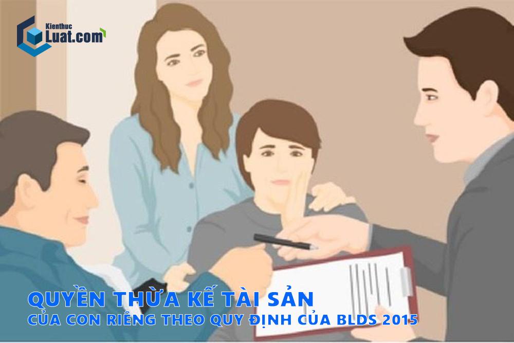 Quyền thừa kế tài sản của con riêng theo quy định của Bộ luật dân sự 2015
