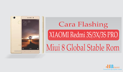 Cara flashing xiaomi redmi 3s/3x/3s pro MIUI 8 global stable rom