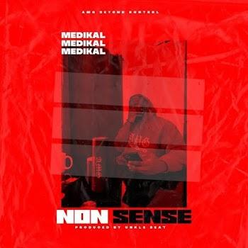 [Music] Medikal – Nonsense (prod. Unkle Beatz)