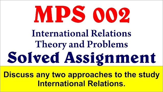 Discuss any two approaches to the study International Relations.