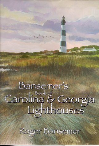 Bansemer's Book of Carolina and Georgia Lighthouses by Roger Bansemer