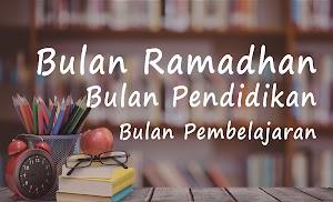 Bulan Ramadhan Bulan Pembelajaran
