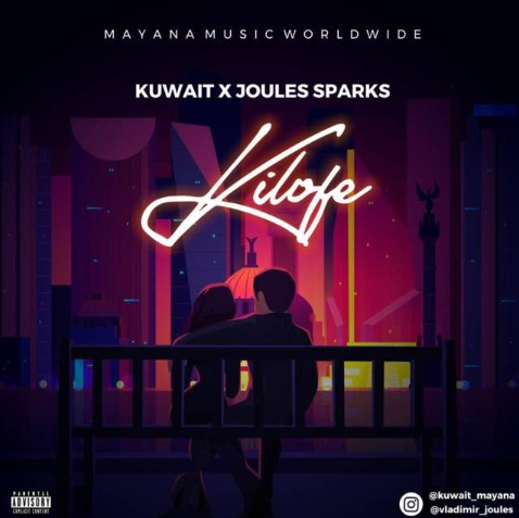 MUSIC: Kuwait x Joules Spark - KILOFE