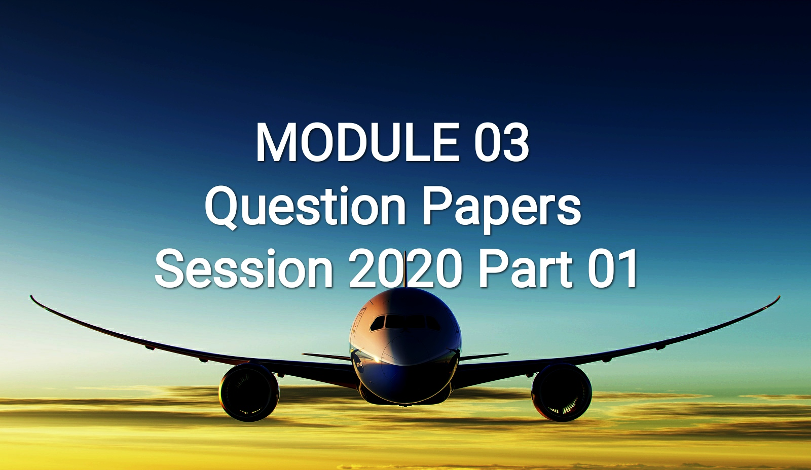 DGCA AME CAR66  MODULE 03 Question Papers