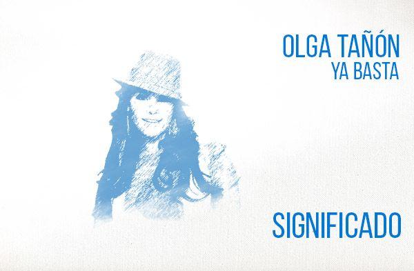 Ya Basta Significado de la Canción Olga Tañón.