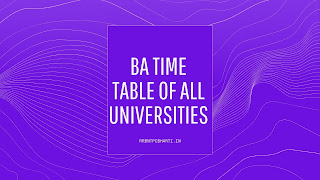 BA Time Table 2020 - BA First Year, BA Second Year, BA Third Year Time Table