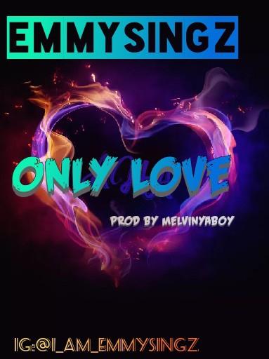 Music: Emmysingz – Only Love