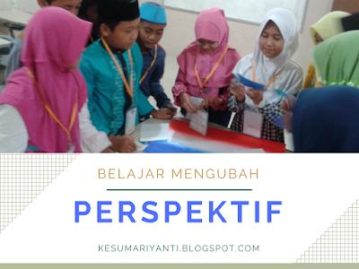 Belajar Mengubah Perspektif