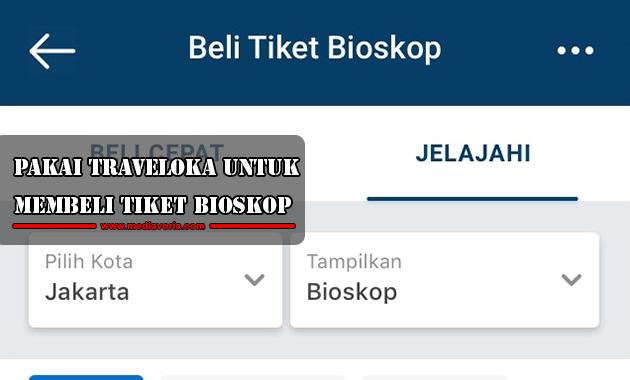 Pakai Traveloka Untuk Membeli Tiket Bioskop