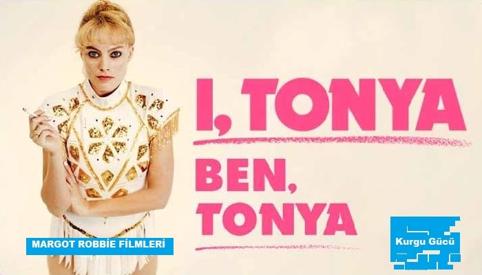 Margot Robbie Filmleri - Ben Tonya - Kurgu Gücü