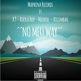 Maphina Records Feat. K9, Rocka Boy, Maikol & Bilimbao Cina-No Meu Way (2016)