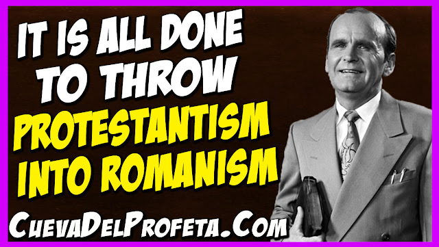 It is all done to throw Protestantism into Romanism - William Marrion Branham Quotes