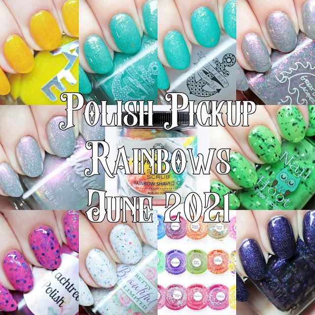 Polish Pickup Rainbows June 2021