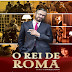 O REI DE ROMA | Comédia italiana ganha trailer, cartaz e data de estreia