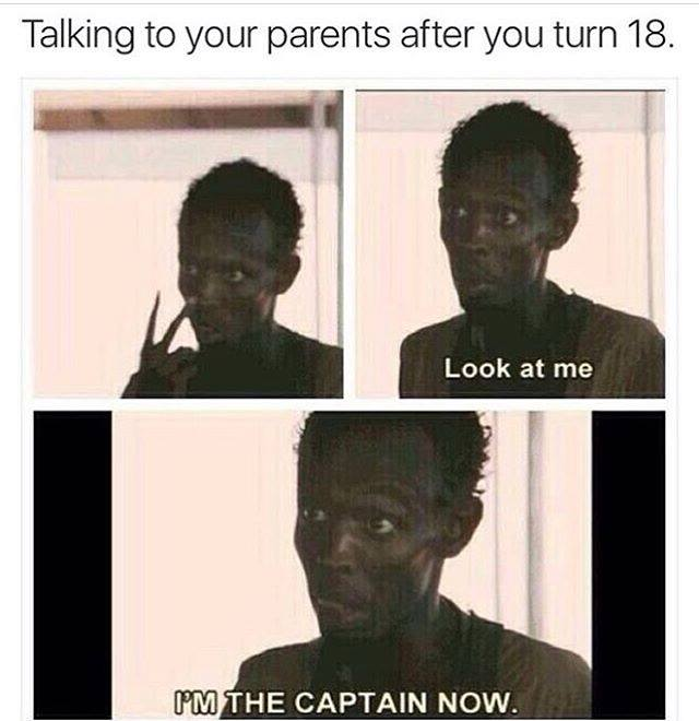 Talking to your parents after you turn 18.