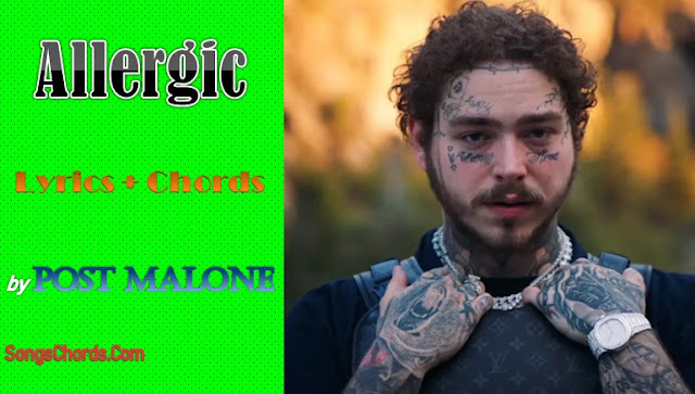 Allergic Chords and Lyrics by Post Malone