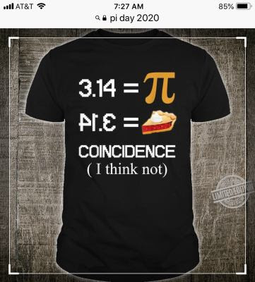 https://trendfashionshirt.com/tee/pi-equals-pie-coincidence-i-think-not-pi-day-2020-shirt/