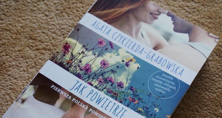 Jak powietrze, Agata Czykierda-Grabowska