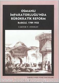 Carter V. Findley – Osmanlı İmparatorluğunda Bürokratik Reform (Babîali, 1789-1922)