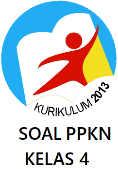 SOAL PPKN KELAS 4 SD/MI