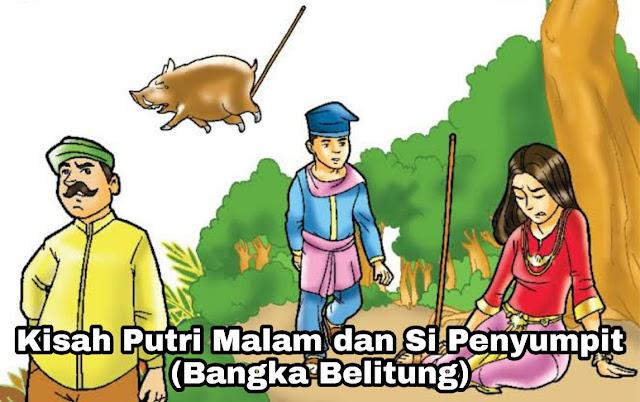 Kisah Si Putri Malam dan Si Penyumpit – Bangka Belitung