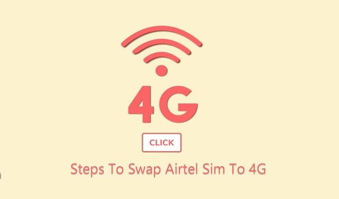 Swap Airtel Sim to 4G