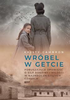"""""""Wróbel w getcie"""" Kristy Cambron"""