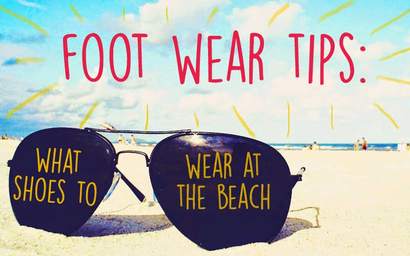 Figlia Fashion Tips What Shoes To Wear At The Beach