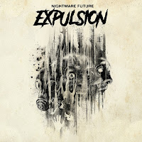 "Expulsion - ""Nightmare Future"""