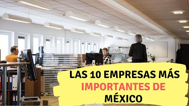 Las 10 empresas más importantes de México