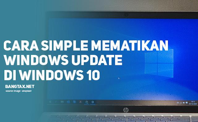 Cara Mudah Dan Simple Mematikan Windows Update Di Windows 10