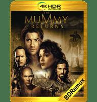 EL REGRESO DE LA MOMIA (2001) BDREMUX 2160P HDR MKV ESPAÑOL LATINO