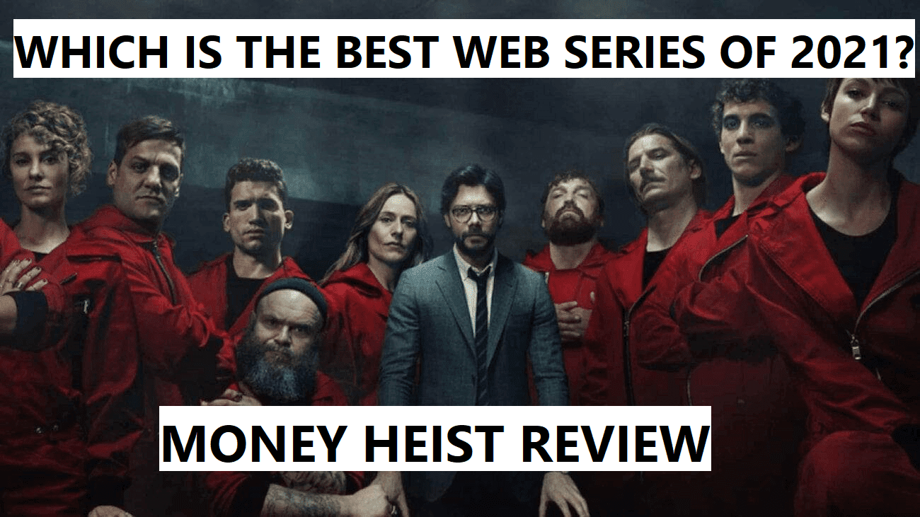 Which is the best web series of 2021?, 2021 best web series, Money heist is the best web series, Daredevil blog best web series 2021, Money heist overview, Details about Money heist, 2021 Best web series,Movies/ Web Series, Money heist review
