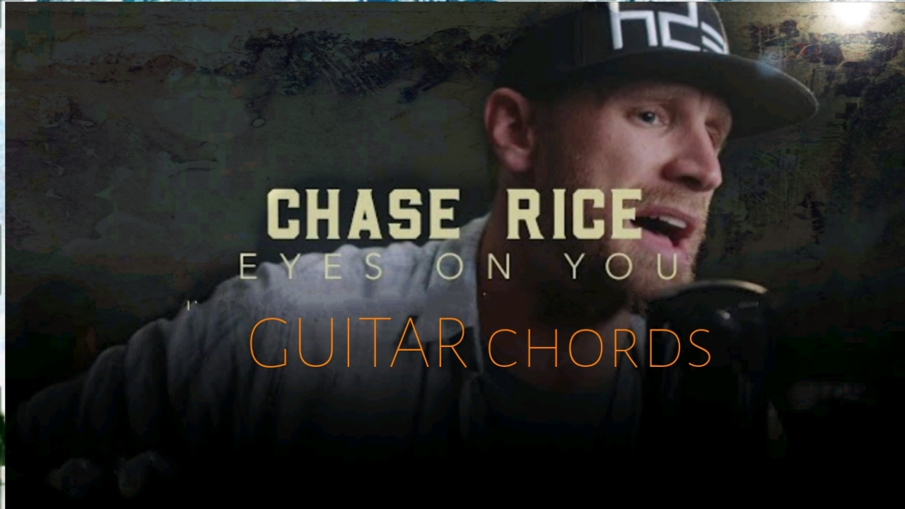 Chase Rice Eyes On You Guitar Chords Tgtutorials