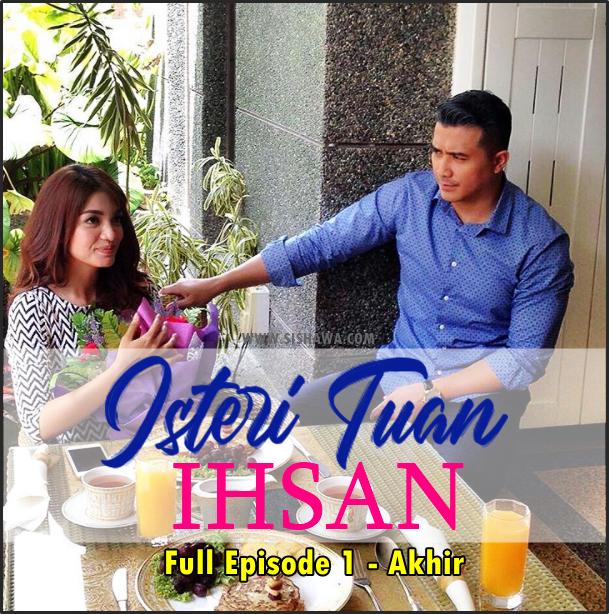 Drama Isteri Tuan Ihsan Full Episode 1 Hingga Akhir