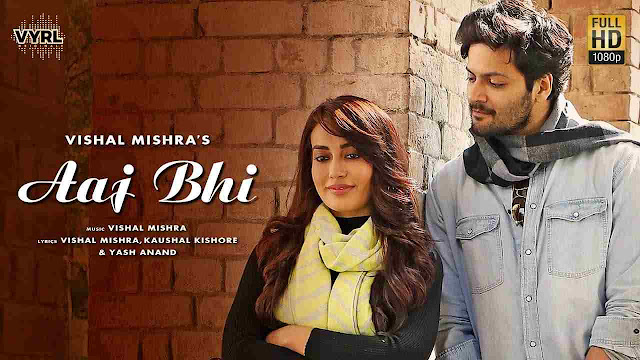 Aaj Bhi Song Lyrics - Vishal Mishra