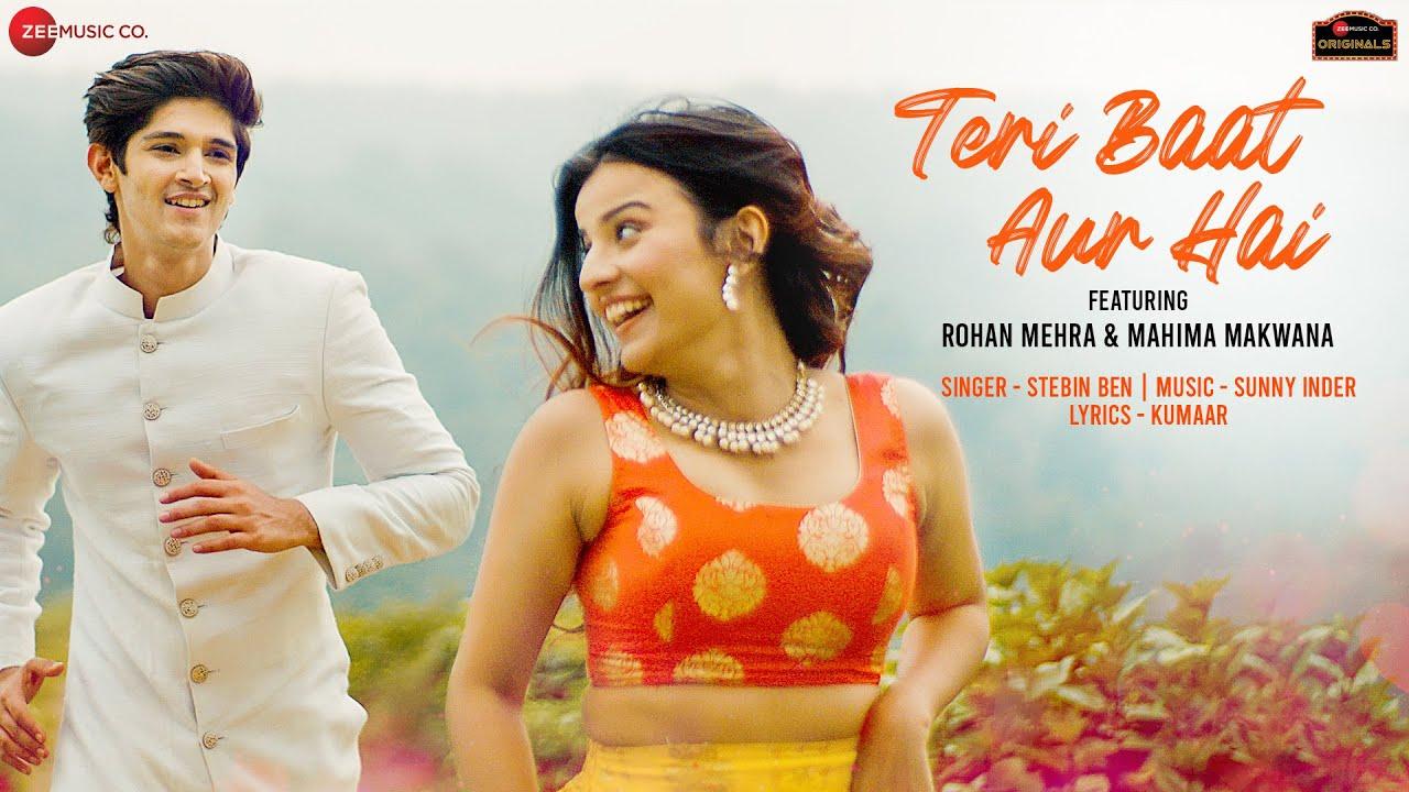 Teri Baat Aur Hai lyrics - Rohan Mehra, Mahima Makwana| Stebin Ben| Sunny Inder|Kumaar| Zee Music Originals