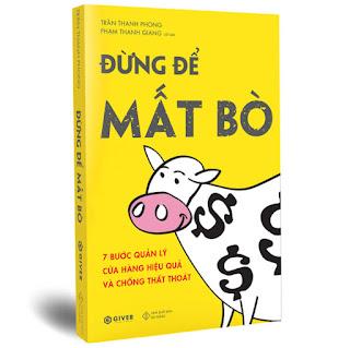 Đừng Để Mất Bò - 7 Bước Quản Lý Cửa Hàng Hiệu Quả Và Chống Thất Thoát ebook PDF-EPUB-AWZ3-PRC-MOBI