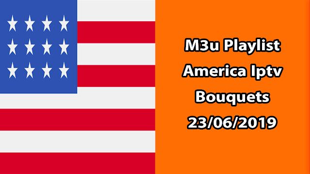 M3u Playlist America Iptv Bouquets 23/06/2019