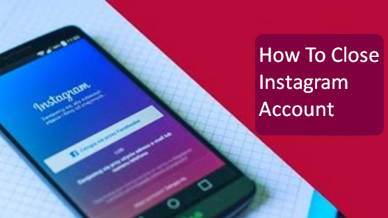 How To Close Instagram Account