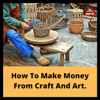 How To Make Money From Craft And Art.