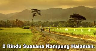 Rindu Suasana Kampung Halaman.