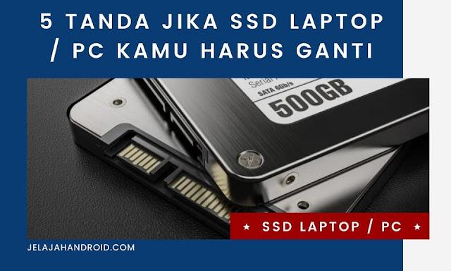 5 Tanda Jika SSD Laptop / PC Kamu Harus Ganti