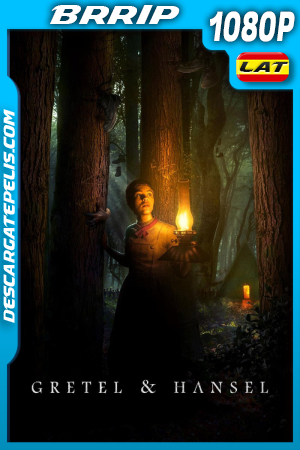 Gretel y Hansel (2020) 1080P BRRIP Latino – Ingles