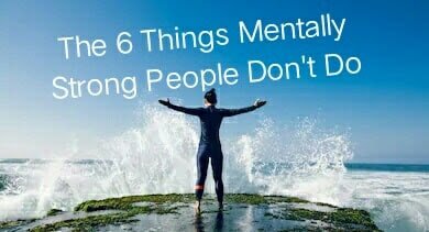 6 habits or conduct of a mentally strong people